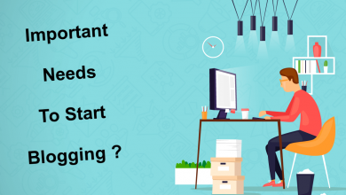 What important Need You To Do to Start Blogging?